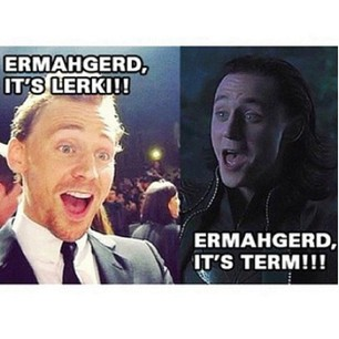 Ermagerhd Loki and Tom